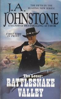 Rattlesnake Valley The Loner 5 By J A Johnstone
