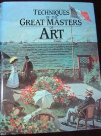 Techniques of the Great Masters of Art  (1993, Hardcover)Like new