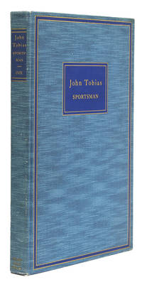 John Tobias, Sportsman by  Charles E. Jr Cox - First Edition, No 826 of 950 copies - 1937 - from The Old Mill Bookshop (SKU: 8890)
