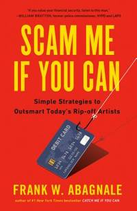 Scam Me If You Can : Simple Strategies to Outsmart Today's Rip-Off Artists