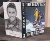 THE GREAT DAYS -- SIGNED by Walter Bonatti by  Walter Bonatti - Signed First Edition - 1978 - from JP MOUNTAIN BOOKS (SKU: 001652)