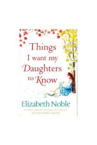 Things I want my Daughters to Know (Large Print Edition) by Elizabeth Noble - Paperback - from World of Books Ltd (SKU: GOR011001071)