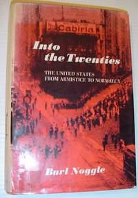Into the Twenties - The United States From Armistice to Normalcy