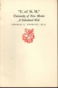 """""""U. of N.M."""": University of New Mexico A Calculated Risk"""