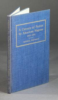 A century of fiction by American Negroes 1853-1952. A descriptive bibliography
