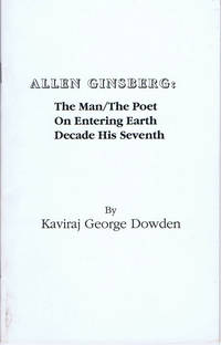 Allen Ginsberg: The Man/The Poet On Entering Earth Decade His Seventh