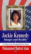 Jackie Kennedy: Images and Reality (Presidential Wives)