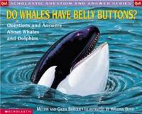 image of Do Whales Have Belly Buttons?: Questions and Answers about Whales and Dolphins (Scholastic Question & Answer)