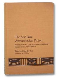 The Star Lake Archaeological Project: Anthropology of a Headwaters Area of Chaco Wash, New Mexico
