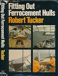 Fitting Out Ferrocement Hulls by  Robert Tucker - Hardcover - Reprint - 1978 - from Barter Books Ltd and Biblio.com