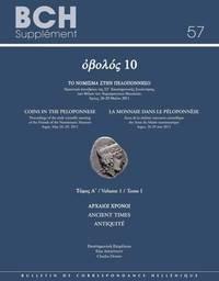 OBOLOS 10 - Coins in the Peloponnese = La monnaie dans le Péloponnèse - Production,...