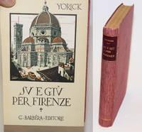 Su e Giu per Firenze. Nuova edizione con Prefazione di Eugenio Checchi