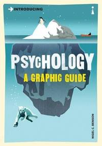 Psychology A Graphic Guide to Your Mind & Behaviour