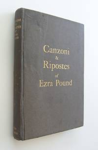 Canzoni & Ripostes of Ezra Pound. Whereto are Appended the Complete Poetical Works of T.E. Hulme