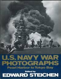US Navy War Photographs: Pearl Harbor to Tokyo Bay
