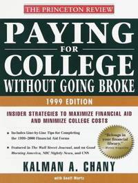 Paying for College Without Going Broke, 1999 : Inside Strategies to Maximize Financial Aid and...