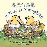 image of A Nest in Springtime: A Mandarin Chinese-English bilingual book of numbers