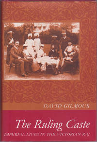 image of The Ruling Caste: Imperial Lives in the Victorian Raj