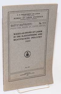 image of Wages and hours of labor in the slaughtering and meat-packing industry, 1923