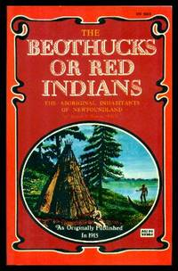 image of THE BEOTHUCKS - or Red Indians - The Aboriginal Inhabitants of Newfoundland