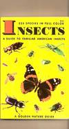 Insects, A Guide To Familiar American Insects 225 Species in Full Color