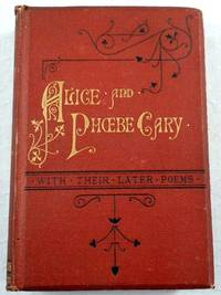 A Memorial of Alice and Phobe Cary, with Some of Their Later Poems