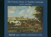 The Country House and English Landscape: Oscar and Peter Johnson Ltd Jubilee Exhibition. 29th June - 15th July 1977 Lowndes Lodge Gallery, London