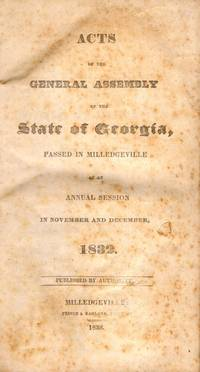 Acts of the General Assembly of the State of Georgia, Passed in Milledgeville At An Annual Session in November and December 1832