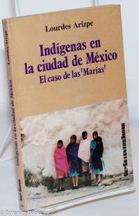 """image of Indigenas en la ciudad de Mexico: el caso de las """"Marias"""