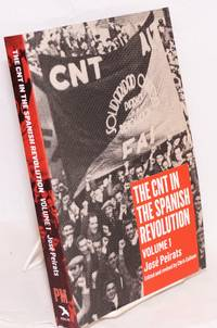 The CNT in the Spanish Revolution: Volume 1