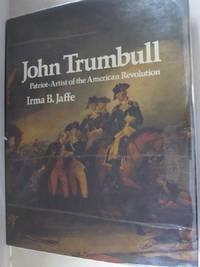 John Trumbull; Patriot-artist Of The American Revolution