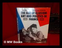 The Age of Illusion : Art and Politics in France, 1918-1940