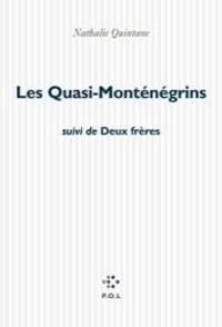 """Les Quasi-Monténégrins, suivi de """"Deux frères"""""""