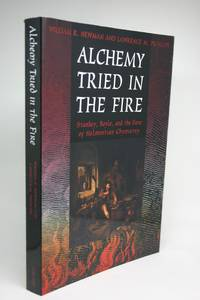 image of Alchemy Tried in the Fire. Starkey, Boyle, and the Fate of Helmontian Chymistry