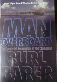 Man Overboard: The Counterfeit Resurrection of Phil Champagne *SIGNED*