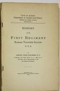 HISTORY OF THE FIRST REGIMENT ALABAMA VOLUNTEER INFANTRY C. S.A.