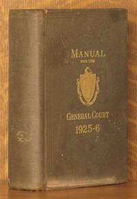 A MANUAL FOR THE USE OF THE GENERAL COURT FOR 1925-1926 - THE COMMONWEALTH OF MASSACHUSETTS