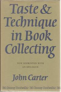 Taste & Technique In Book Collecting by  John Carter - Hardcover - 1970 - from Ed Conroy Bookseller and Biblio.co.uk