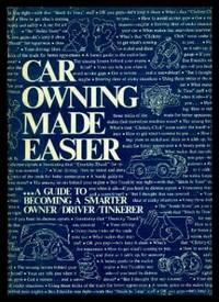 CAR OWNING MADE EASIER - a Guide to Becoming a Smarter Owner Driver Tinkerer