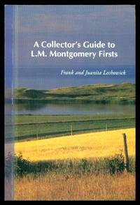 image of A COLLECTOR'S GUIDE TO L. M. MONTGOMERY FIRSTS