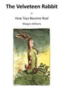 The Velveteen Rabbit: Or How Toys Become Real by Margery Williams - 2015-12-23