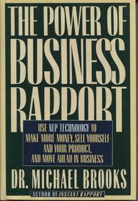 The Power Of Business Rapport  Use Nlp Technology To Make More Money, Sell  Yourself And Your Product, And Move Ahead In Business