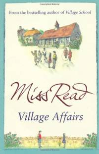 image of Village Affairs: The seventh novel in the Fairacre series
