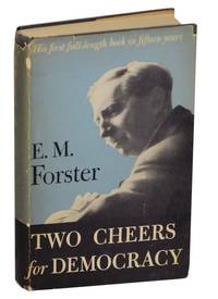 Two Cheers for Democracy by  E.M FORSTER - First Edition - 1951 - from Jeff Hirsch Books, ABAA (SKU: 171544)