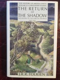 The Return of the Shadow The History of The Lord of the Rings, Part One (The History of Middle-Earth, Vol. 6)