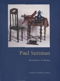 Paul Suttman; Encounters in Bronze