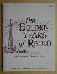 image of The Golden Years of Radio: Amateur Radio Comes of Age.