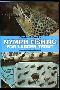Nymph Fishing For Larger Trout. by  CHARLES E BROOKS - First Edition - from Time Booksellers (SKU: 103579)