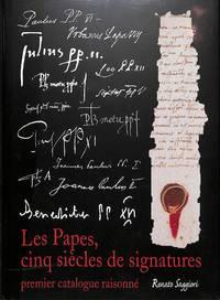 Les Papes, Cinq Siècles De Signatures - Premier Catalogue raisonné
