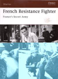 Warrior No.117: French Resistance Fighter - France's Secret Army